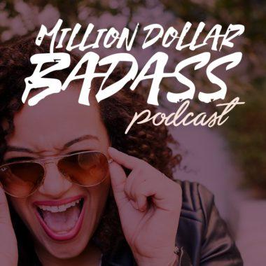 Million Dollar Badass Podcast