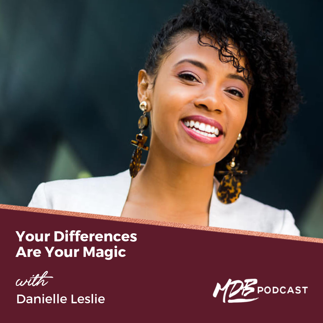 Your Differences Are Your Magic with Danielle Leslie