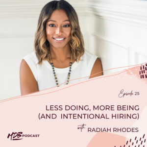 025 MDB Rising: Less Doing, More Being (and Intentional Hiring) with Radiah Rhodes