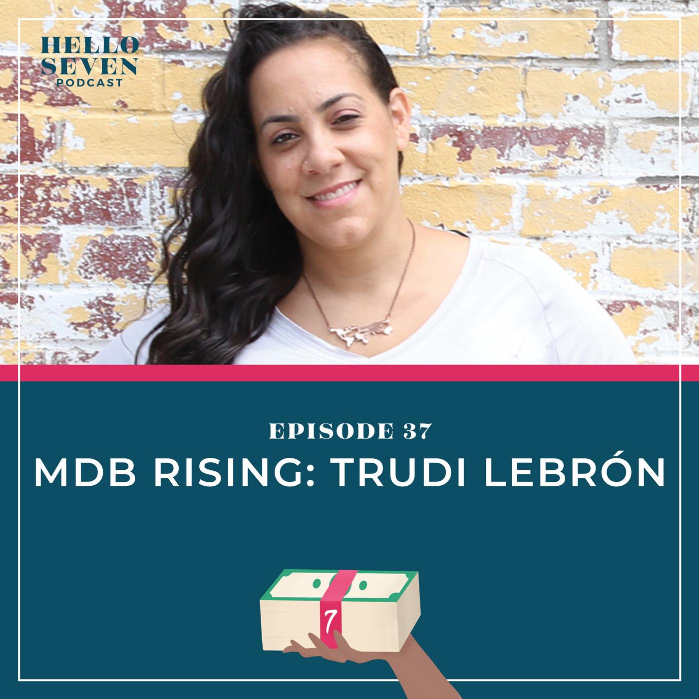 MDB Rising: Trudi Lebrón