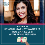 If Your Market Wants It, You can Sell It with Jennifer Kem