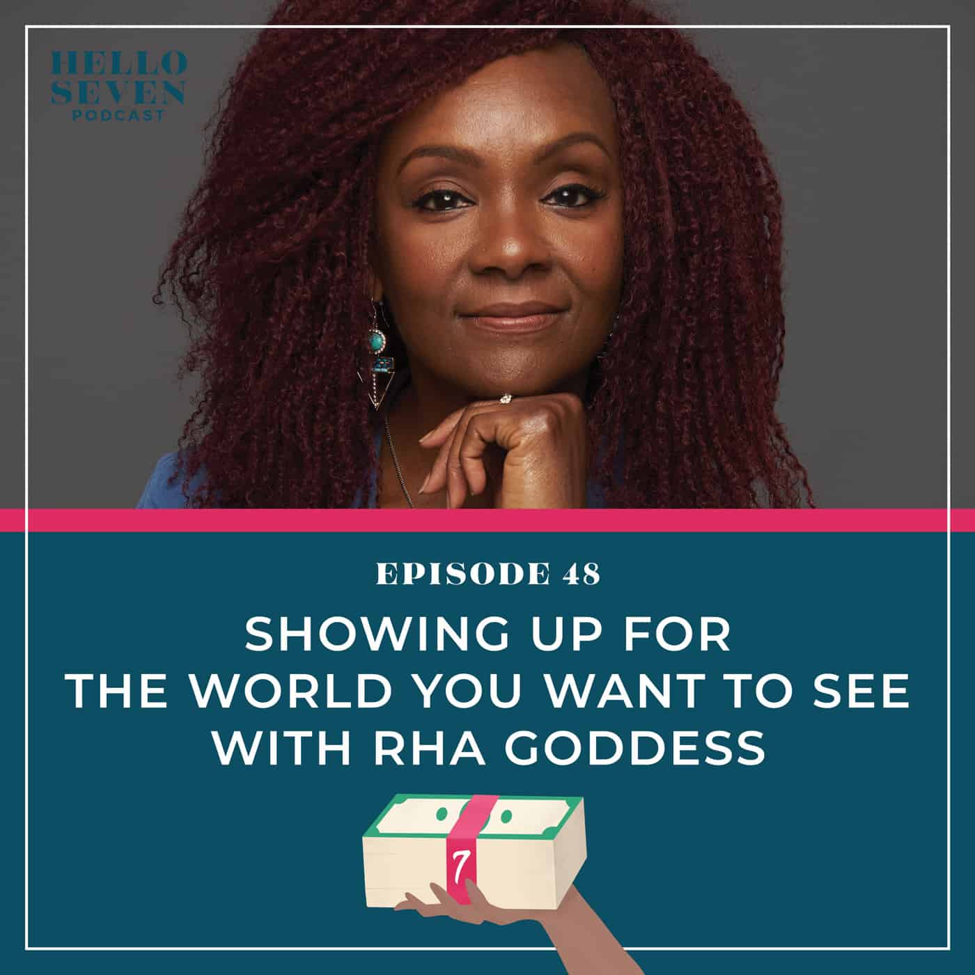 Showing Up for the World You Want to See with Rha Goddess
