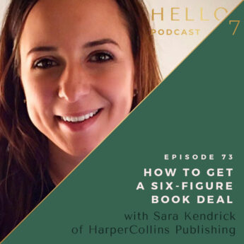 How to Get a Six-Figure Book Deal with Sara Kendrick of HarperCollins Publishing