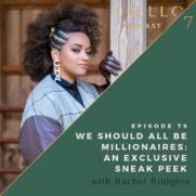 We Should All Be Millionaires: An Exclusive Sneak Peek