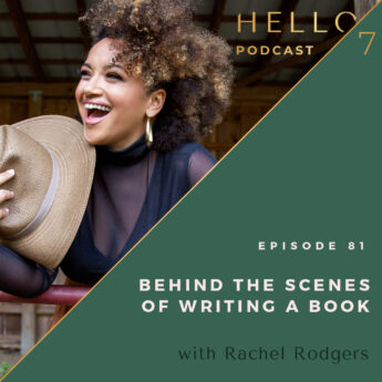 Hello Seven with Rachel Rodgers   Behind The Scenes of Writing a Book