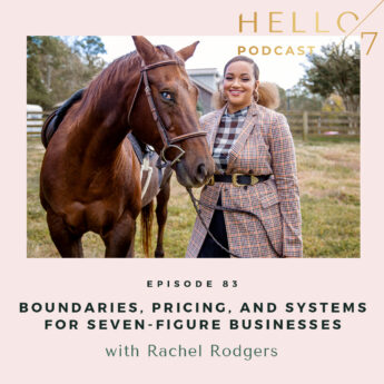 Hello Seven with Rachel Rodgers   Boundaries, Pricing, and Systems for Seven-Figure Businesses