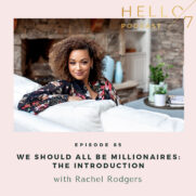Hello Seven with Rachel Rodgers | We Should All Be Millionaires: The Introduction