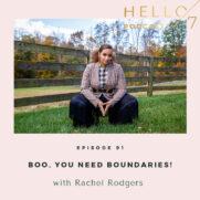 Hello Seven with Rachel Rodgers | Boo, You Need Boundaries!