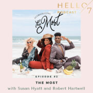 Hello Seven with Rachel Rodgers   The MOST with Susan Hyatt and Robert Hartwell